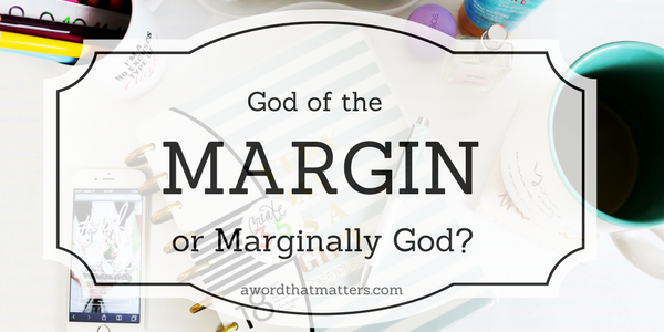 God of the Margin or Marginally God