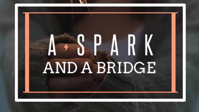 A spark and a bridge